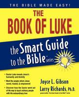 The Book of Luke - The Smart Guide to the Bible Series (Paperback)