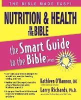 Nutrition and Health in the Bible - The Smart Guide to the Bible Series (Paperback)