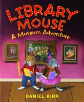 Library Mouse:A Museum Adventure (Hardback)