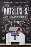 Art2-D2's Guide to Folding and Doodling: An Origami Yoda Activity Book (Paperback)