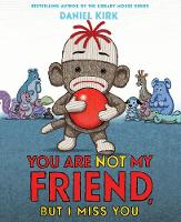 You Are Not My Friend, But I Miss You (Hardback)