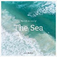 The Life and Love of the Sea (Hardback)