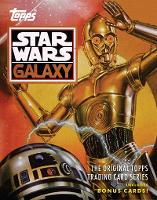 Star Wars Galaxy: The Original Topps Trading Card Series (Hardback)