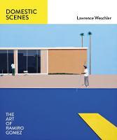 Domestic Scenes: The Art of Ramiro Gomez (Hardback)