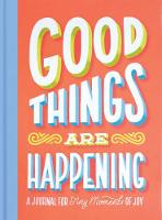 Good Things Are Happening (Guided Journal)