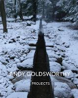 Andy Goldsworthy: Projects (Hardback)