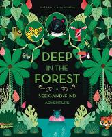 Deep in the Forest: A Seek-and-Find Adventure (Board book)