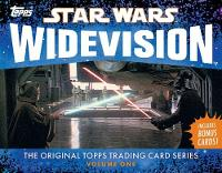 Star Wars Widevision: The Original Topps Trading Card Series, Volume One - Topps Star Wars (Hardback)