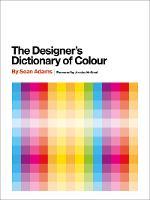 Designer's Dictionary of Colour [UK edition] (Hardback)
