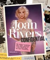 Joan Rivers Confidential: The Unseen Scrapbooks, Joke Cards, Personal Files, and Photos of a Very Funny Woman Who Kept Everything (Hardback)