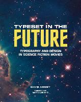 Typeset in the Future: How the Design of Science Fiction Defines