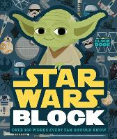 Star Wars Block: Over 100 Words Every Fan Should Know (Board book)