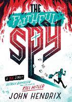 The Faithful Spy: Dietrich Bonhoeffer and the Plot to Kill Hitler (Hardback)