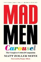 Mad Men Carousel (Paperback Edition): The Complete Critical Companion (Paperback)