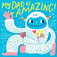My Dad Is Amazing: (A Hello!Lucky Book) (Board book)