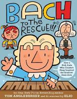Bach to the Rescue!!!: How a Rich Dude Who Couldn't Sleep Inspired the Greatest Music Ever (Hardback)