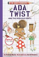 Ada Twist and the Perilous Pants: The Questioneers Book #2 - The Questioneers (Hardback)