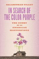 In Search of The Color Purple: The Story of an American Masterpiece: The Story of an American Masterpiece - Books About Books (Paperback)