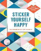 Sticker Yourself Happy: Makes 14 Sticker-by-Number Pictures