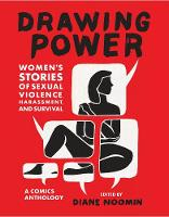 Drawing Power: Women's Stories of Sexual Violence, Harassment, and Survival (Paperback)