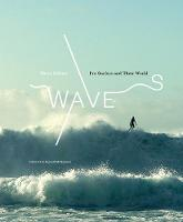 Waves: Pro Surfers and Their World (Hardback)