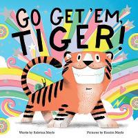 Go Get 'Em, Tiger! (A Hello!Lucky Book) - A Hello!Lucky Book (Hardback)