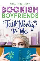 Talk Nerdy to Me: A Bookish Boyfriends Novel - Bookish Boyfriends (Paperback)
