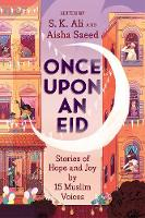 Once Upon an Eid: Stories of Hope and Joy by 15 Muslim Voices (Hardback)