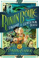 Ronan Boyle and the Swamp of Certain Death (Ronan Boyle #2) - Ronan Boyle (Hardback)