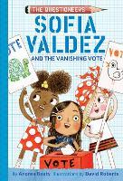 Sofia Valdez and the Vanishing Vote - The Questioneers (Hardback)