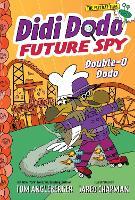 Didi Dodo, Future Spy: Double-O Dodo (Didi Dodo, Future Spy #3) - Didi Dodo, Future Spy (Paperback)