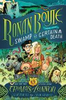 Ronan Boyle and the Swamp of Certain Death (Ronan Boyle #2) - Ronan Boyle (Paperback)