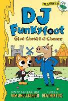 DJ Funkyfoot: Give Cheese a Chance (DJ Funkyfoot #2) - The Flytrap Files (Hardback)