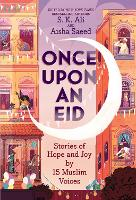 Once Upon an Eid: Stories of Hope and Joy by 15 Muslim Voices (Paperback)