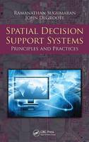 Spatial Decision Support Systems: Principles and Practices (Hardback)