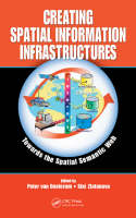 Creating Spatial Information Infrastructures: Towards the Spatial Semantic Web (Hardback)