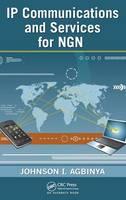 IP Communications and Services for NGN (Hardback)