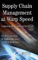 Supply Chain Management at Warp Speed: Integrating the System from End to End (Hardback)