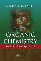 Organic Chemistry: An Acid-Base Approach (Hardback)