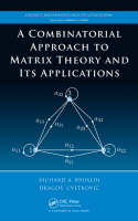 A Combinatorial Approach to Matrix Theory and Its Applications - Discrete Mathematics and Its Applications (Hardback)