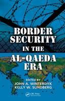 Border Security in the Al-Qaeda Era (Hardback)