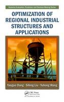 Optimization of Regional Industrial Structures and Applications - Systems Evaluation, Prediction, and Decision-Making (Hardback)