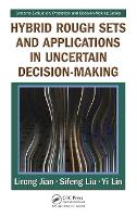 Hybrid Rough Sets and Applications in Uncertain Decision-Making - Systems Evaluation, Prediction, and Decision-Making (Hardback)