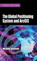 The Global Positioning System and ArcGIS (Hardback)