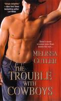 The Trouble with Cowboys: A Catcher Creek Romance (Paperback)
