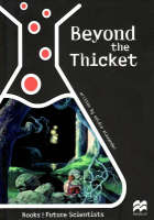 Beyond the Thicket - Future Scientists (Paperback)