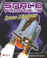 Space Missions - Space Frontiers: Macmillan Library (Hardback)
