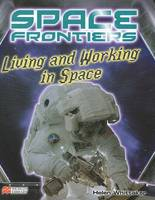 Living and Working in Space - Space Frontiers: Macmillan Library (Hardback)