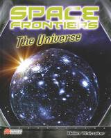 The Universe - Space Frontiers: Macmillan Library (Hardback)