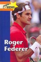 Roger Federer - People in the News (Hardback)